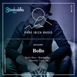 Bollo @ Bambuddha Radio Show on Pure Ibiza Radio - 30-11-2017