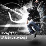 """Positive Manipulation"" - by RaveKilla"