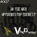 Vandivers Presents   The Best Of The Best #007