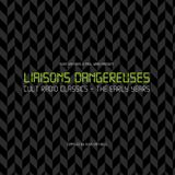 Liaisons Dangereuses -  The Early Years - The Very Long Slow Mix V2