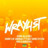 Kenny Allstar's Sounds of Carnival Series Ft Flagz Sound System - Soca & Dancehall