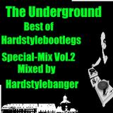 The Underground - Best of Hardstylebootlegs - Special Mix Vol.2(Mixed by Hardstylebanger