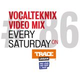 Trace Video Mix #86 by VocalTeknix