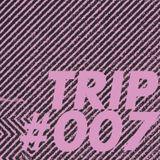 TRIP #007
