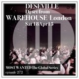 MOST WANTED THE GLOBAL SERIES EPISODE 272 DESEVILLE live from WAREHOUSE Club LDN(limeradio.gr)