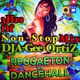 Dj A-Gee OrtiZ Presents: REGGAETON Vs DANCEHALL