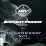 The MidNight Sounds Radio Pres. The Mothership by Dj Jojo episodio 002