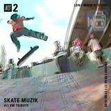 Skate Muzik - 9th June 2017