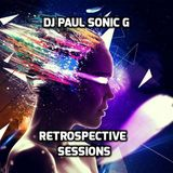 DJ PAUL SONIC G presents RETROSPECTIVE SESSIONS