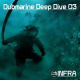 Dubmarine Deep Dive 03 –INFRA