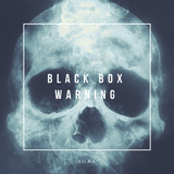 Black Box Warning ( 2018 Festival Submissions)