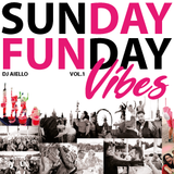 Sunday Funday Vibes Vol.1 by Aiello