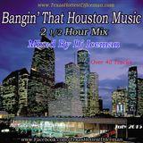Bangin' That H-Town Music (2 1/2 Hr Mix)