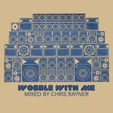 DJ Chris Rayner - Wobble With Me