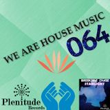 We Are House Music 064
