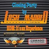 Josh Madrid Closing Party ASR 3-8-16