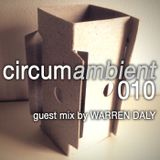 Circumambient 010 ... Guest Mix by Warren Daly