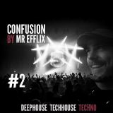 CONFUSION #2 Live mix by MR EFFLIX (11-11-2016)