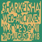 Sharkeisha - Web-archive:  W Λ V E S @NII - 2nd August 2018