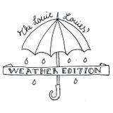 "The Louie Louies radio show #9 ""WEATHER"" Ed."