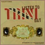 Weedlers Choice - Listen to (trini) dat