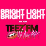 Bright Light Bright Light Mix For Teez FM : June 2011