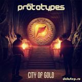 The Prototypes - City Of Gold (Continuous Album Mix 2015)