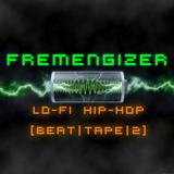 Fremengizer Lo-Fi Hip Hop [beat|tape|2]