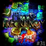 Hard Mike - Dirty Frequency Vol. 31