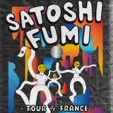 """SATOSHI FUMI MIx for """"TOUR DE FRANCE 2019"""""""