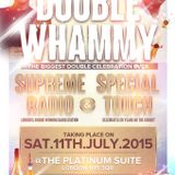 THE DOUBLE WHAMMY.. SPECIAL TOUCH 20TH YEAR ANNIVERSARY PARTY & SUPREME RADIO 14 YEARS