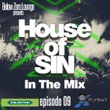 Below Zero presents House of SIN : In The Mix Episode 9: FlyBoy & DoubleMixTwins