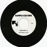 Sample Culture w. Sleeper and TP (Episode #1)