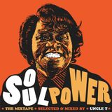 UNCLE T PRESENTS : THE SOUL POWER MIX