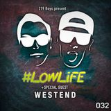 #LOWLiFE ft. Westend [032]
