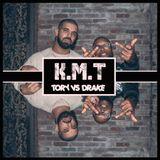 KMT Volume 3 (Tory Vs Drake Special)