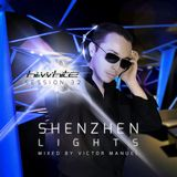 Hi White presents Session Thirty Two - Shenzhen Lights mixed by Victor Manuel