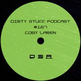 Coby Laren - Dirty Stuff Podcast #167 (27.08.2019)