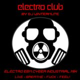 "ELECTRO EBM CYBER INDUSTRIAL MIX – ""Live - Breathe - Fuck - Feel!"". BY DJ Wntermute"
