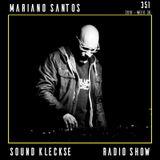 MARIANO SANTOS @ SOUND KLECKSE RADIO SHOW #351 HOST JENS MUELLER