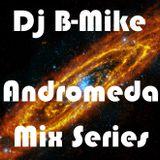 Dj B-Mike - Andromeda Mix Series - Week 002
