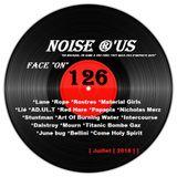 "Noise r'us # 126 ""face on"" (Juillet 2018)"