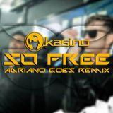 Kasino - So Free (Adriano Goes REMIX)