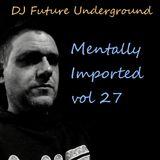 DJ Future Underground - Mentally Imported vol 27
