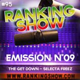 Ranking Show N°9 - The get down - Selecta Freez
