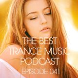 The Best Trance Music Podcast 041
