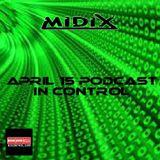 MIDIX April 15 Podcast In Control