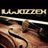 ILLJAZZEX VOL. 3 - Mix by ILLOGEX  4.07.18