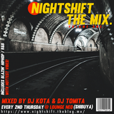 NIGHT SHIFT THE MIX VOL.1 Mixed by DJ KOTA & DJ TOMITA