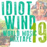 Idiot Wind World Music Mixtape #19